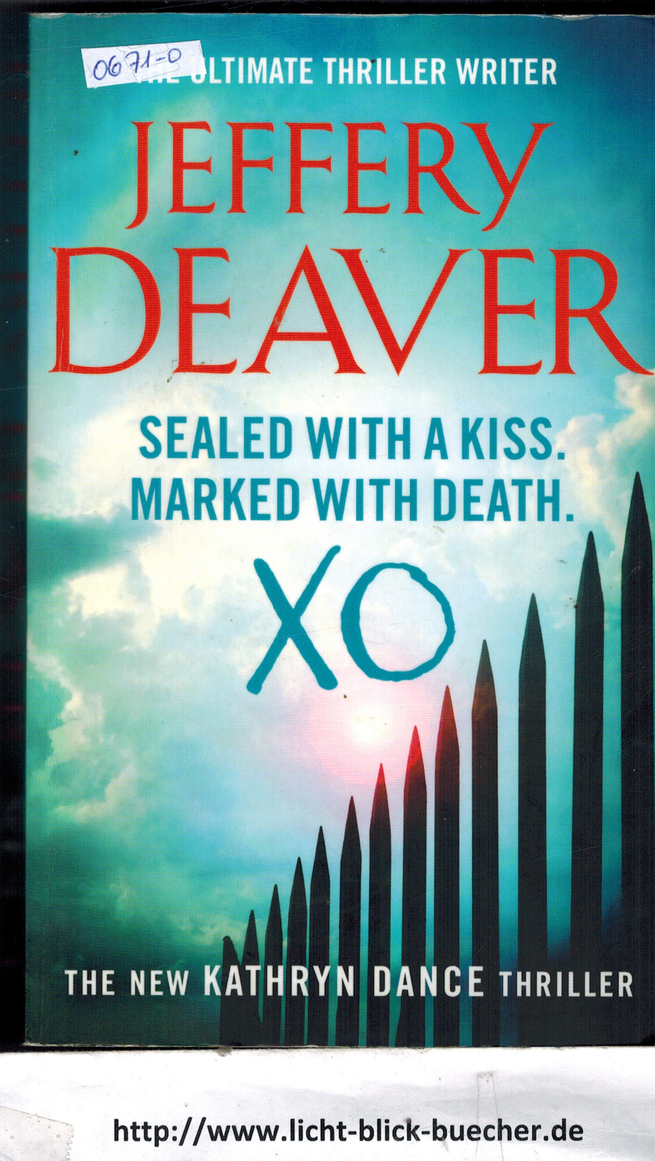 Sealed with a Kiss. Marked with Dead Jeffrey Deaver