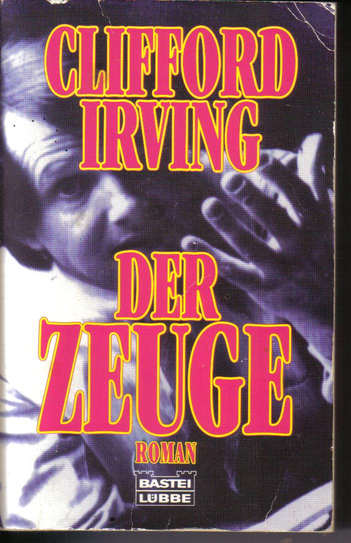 Der Zeuge	Clifford Irving