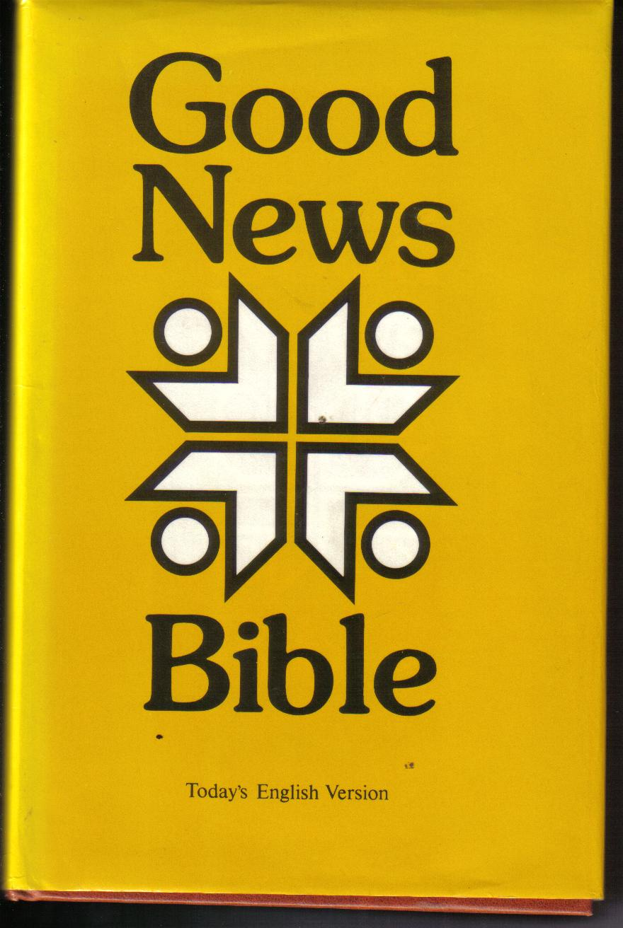 Good News BIBLE  Today English Version