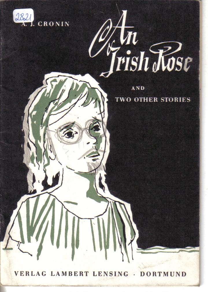 An Irish Rose and other two storiesA.J.Cronin