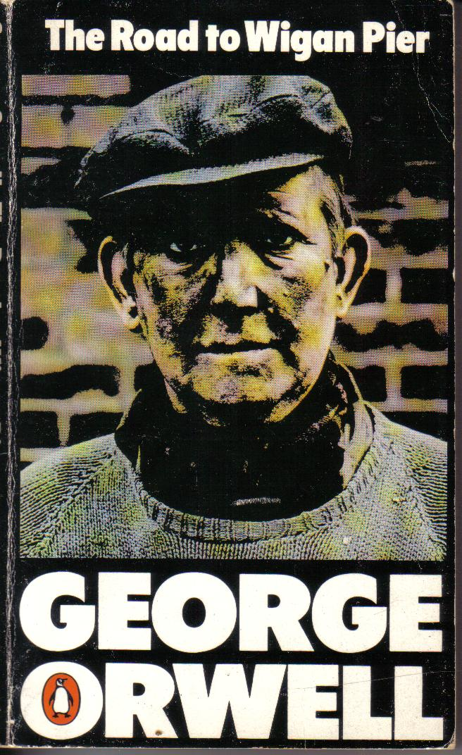 The Road to Wigan Pier George Orwell