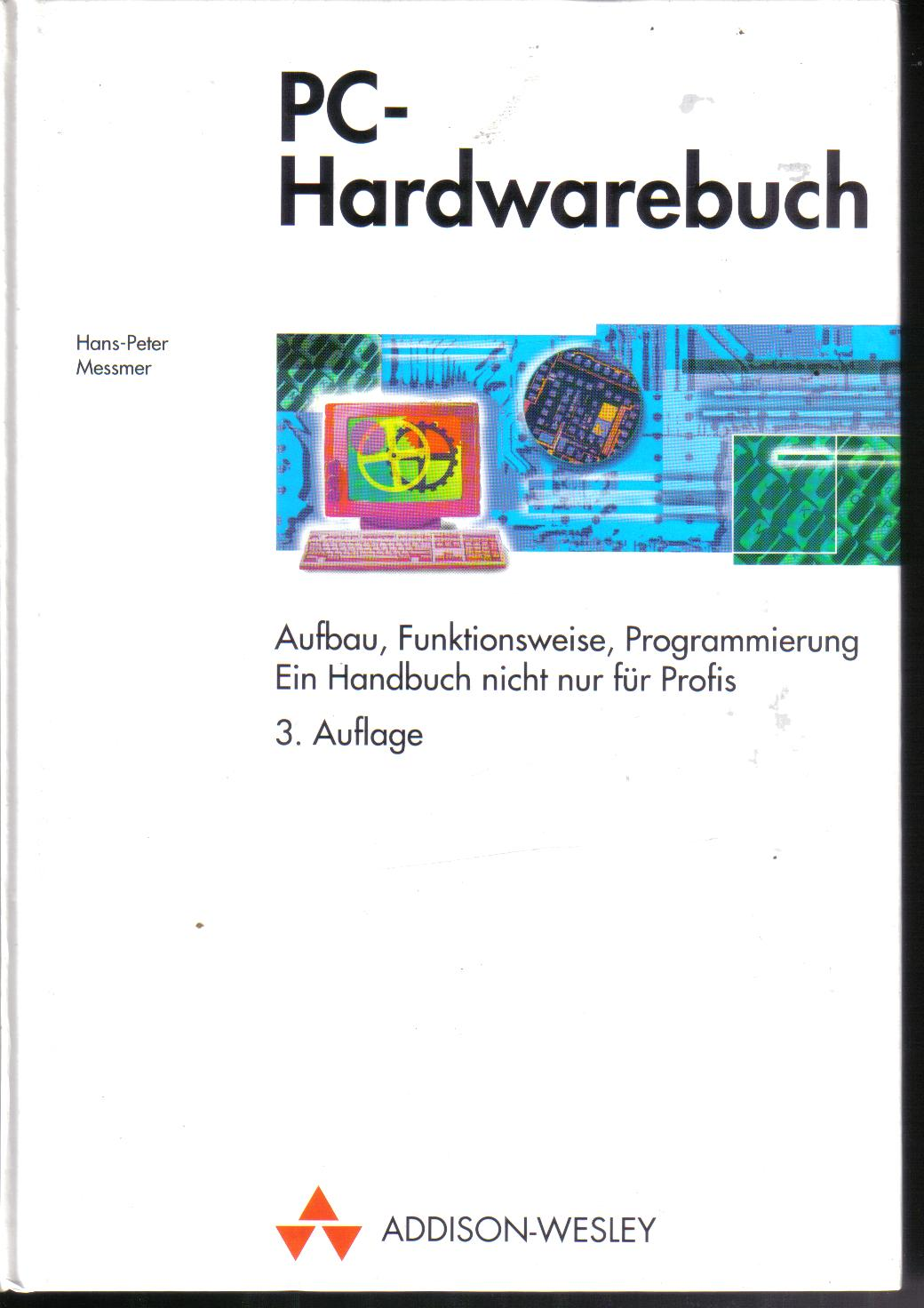 PC-HardwarebuchHans Peter Messmer3 AuflageAddison-Wesley