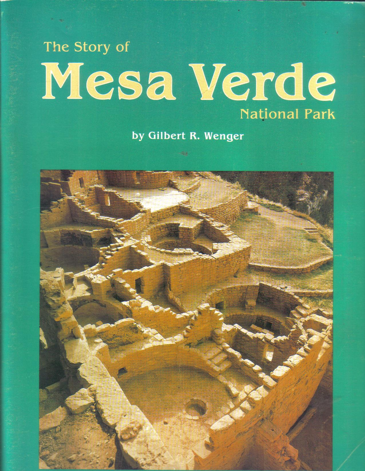 The story of Mesa VerdeNational Park by Gilbert R. Wenger