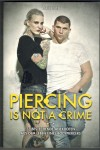 Piercing is not a crime Tarek Ehlail