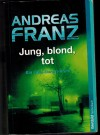 Jung,  blond,  totAndreas Franz
