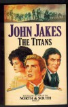 The TitansJOHN JAKES