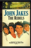 The RebelsJOHN JAKES